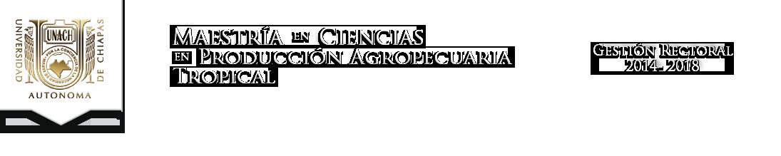 Maestría en Ciencias en Producción Agropecuaria Tropical